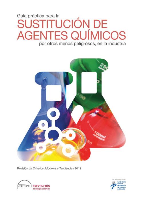Guía práctica para la Sustitución de Agentes Químicos por otros menos peligrosos