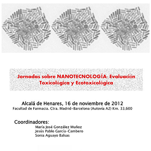 Jornadas sobre NANOTECNOLOGÍA: Evaluación Toxicológica y Ecotoxicológica